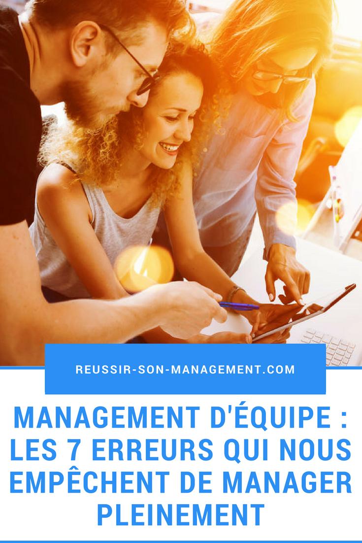 Management D Equipe Les 7 Erreurs Qui Nous Empechent De Manager Pleinement Manager Managers Dynamique De Groupe Motivation Au Travail Etre Un Bon Manager