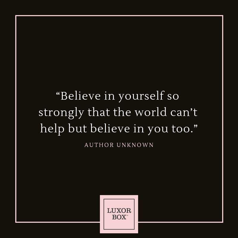 Believe In Yourself Believe Believe In You Luxor