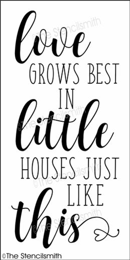 Download Love grows best in little houses just like this stencil ...