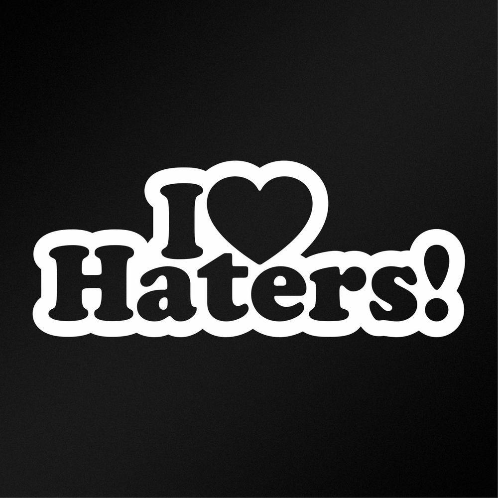 I Love Heart Haters Jdm Car Body Window Bumper Vinyl Decal Sticker Funny Decals Vinyl Decal Stickers Vinyl [ jpg ]