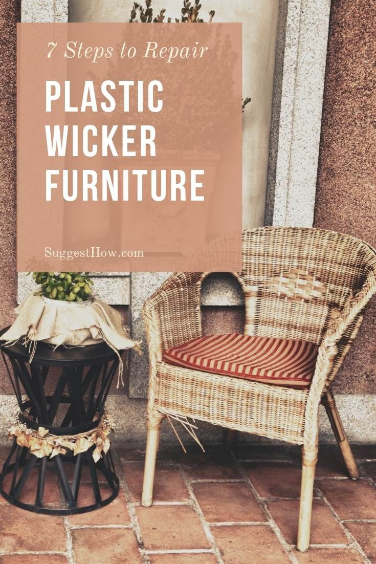 How To Repair Plastic Wicker Furniture 7 Easy Steps To Fix A