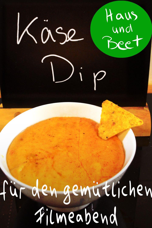 Käse Dip - zu Nachos oder anderen Knabbereien - Haus und Beet