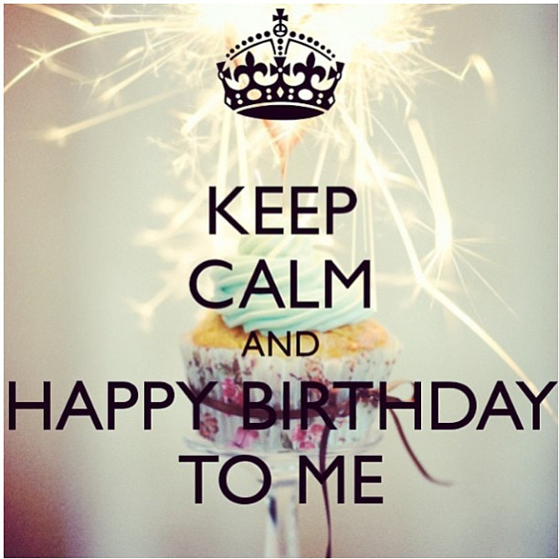 Keep Calm and Happy Birthday to Me dannY Frases de