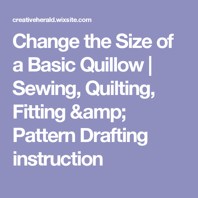 Change The Size Of A Basic Quillow Sewing Quilting Fitting