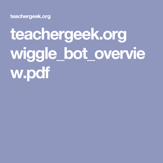 teachergeek.org wiggle_bot_overview.pdf