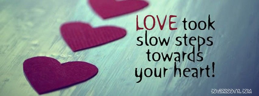 love took slow steps towards your heart cute quote
