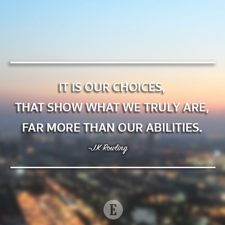 Rig Quote Life Quotes When It Comes Down To It We Make Choices That Control .