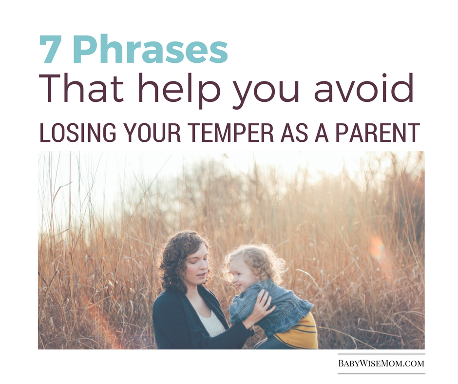 Phrases that help you correct your child without losing your temper.