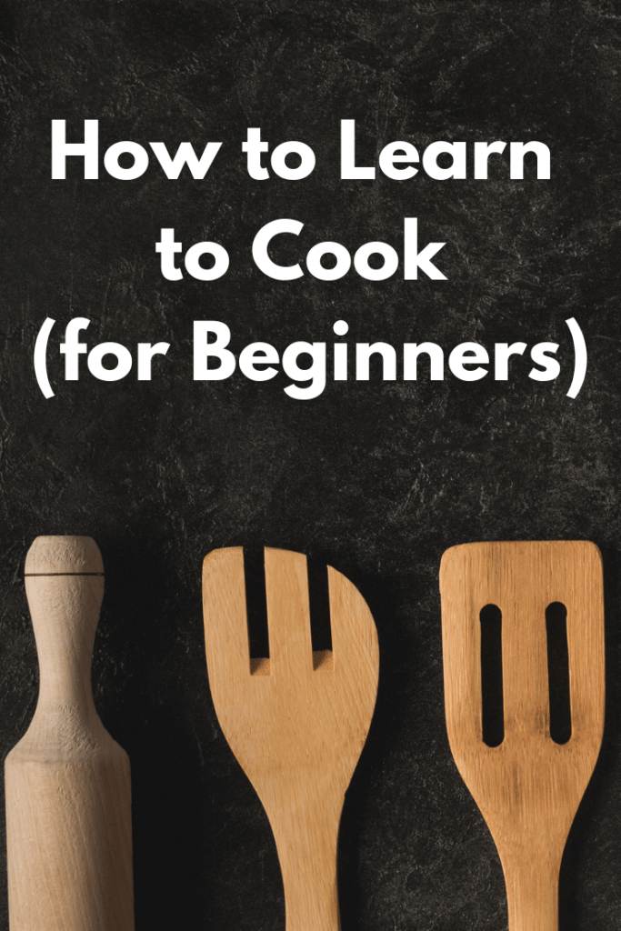 How to Learn to Cook (for Beginners)