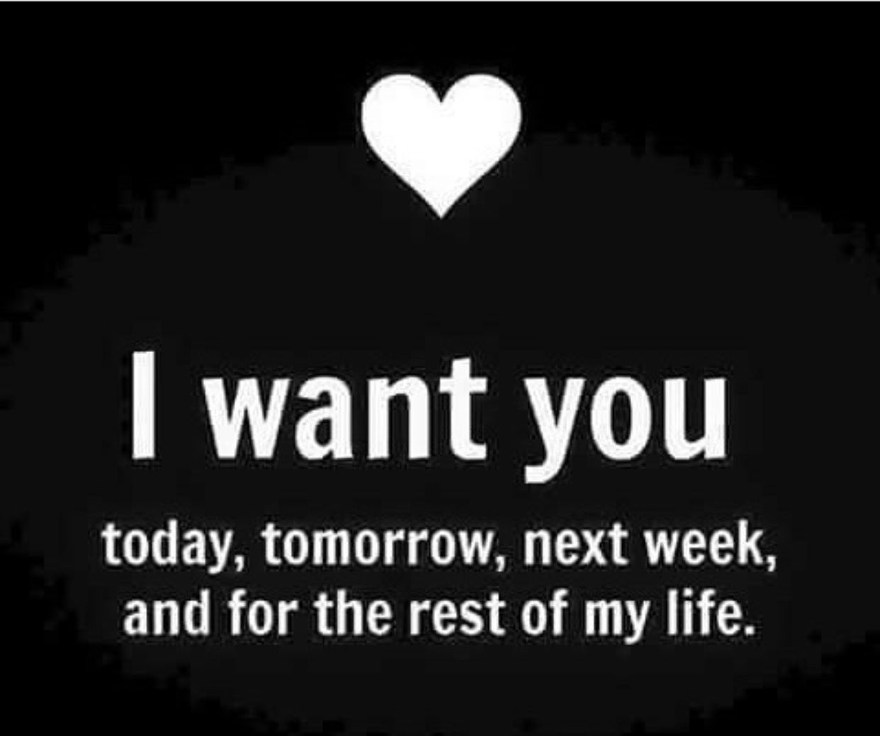 I Want You Forever My Love And Also I Want You Sooooooo Bad Love Quotes Be Yourself Quotes Quotes