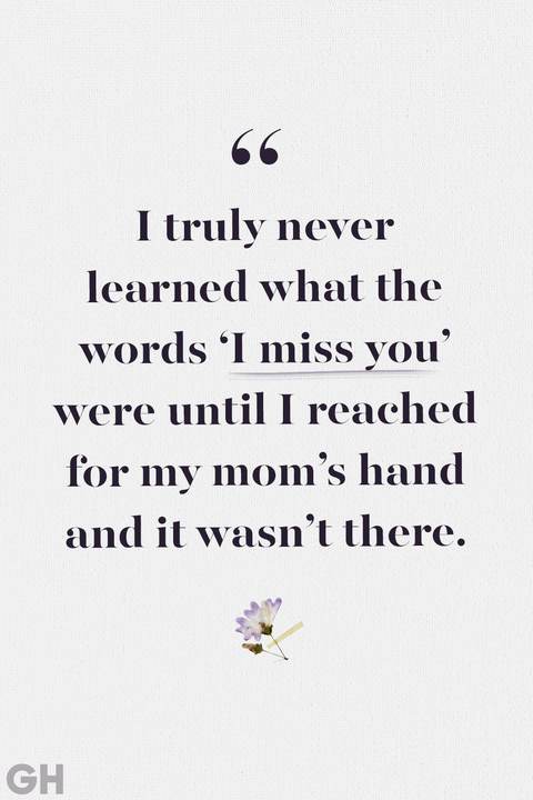 24 Beautiful Quotes To Help Comfort Anyone Who S Lost Their Mother Loss Of Mother Quotes Mothers Love Quotes My Mom Quotes