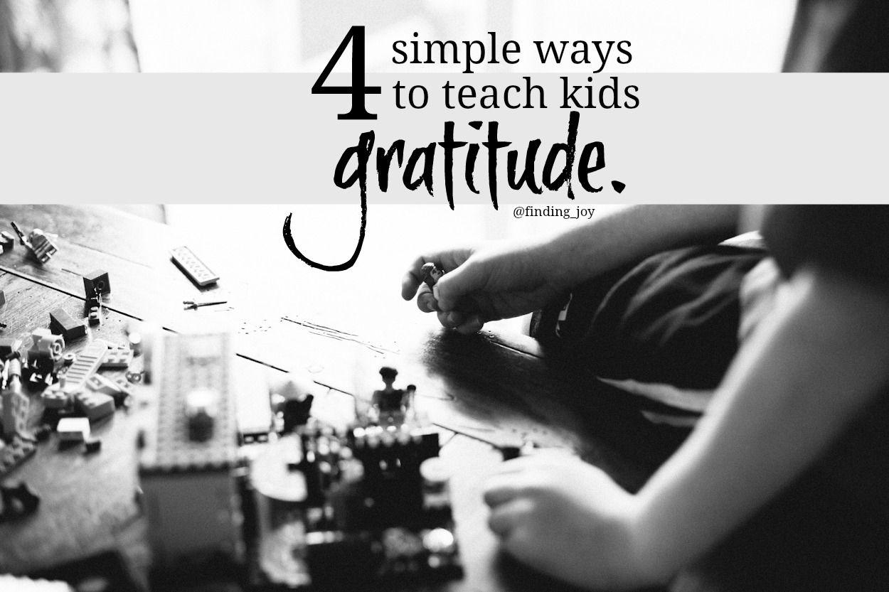 Four Simple Ways To Teach Kids Gratitude Finding Joy 1