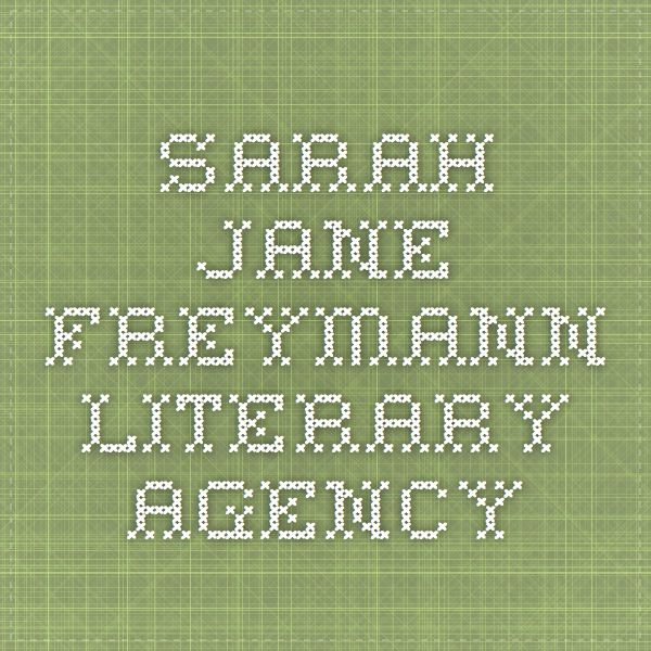 Pitching Sarah Jane Freymann Literary Agency (With Images