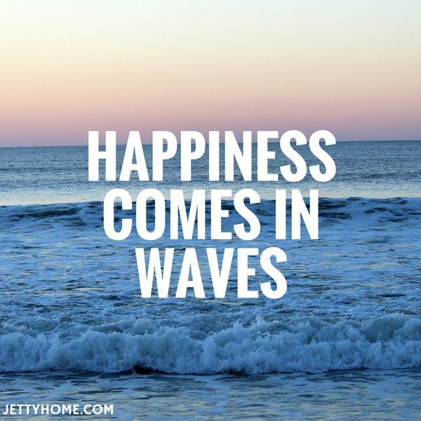 Happiness Comes In Waves Wave Quotes Ocean Quotes