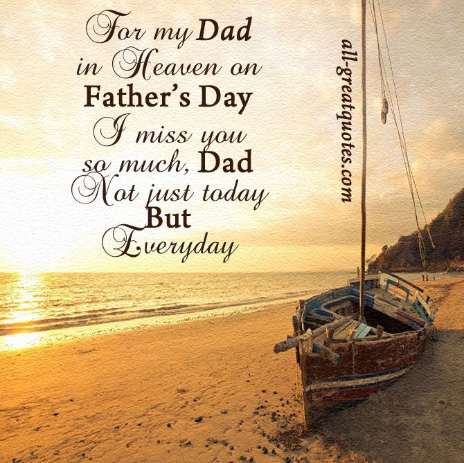 In Heaven Quotes Miss You: For My Dad In Heaven On Father's Day. I Miss You So Much
