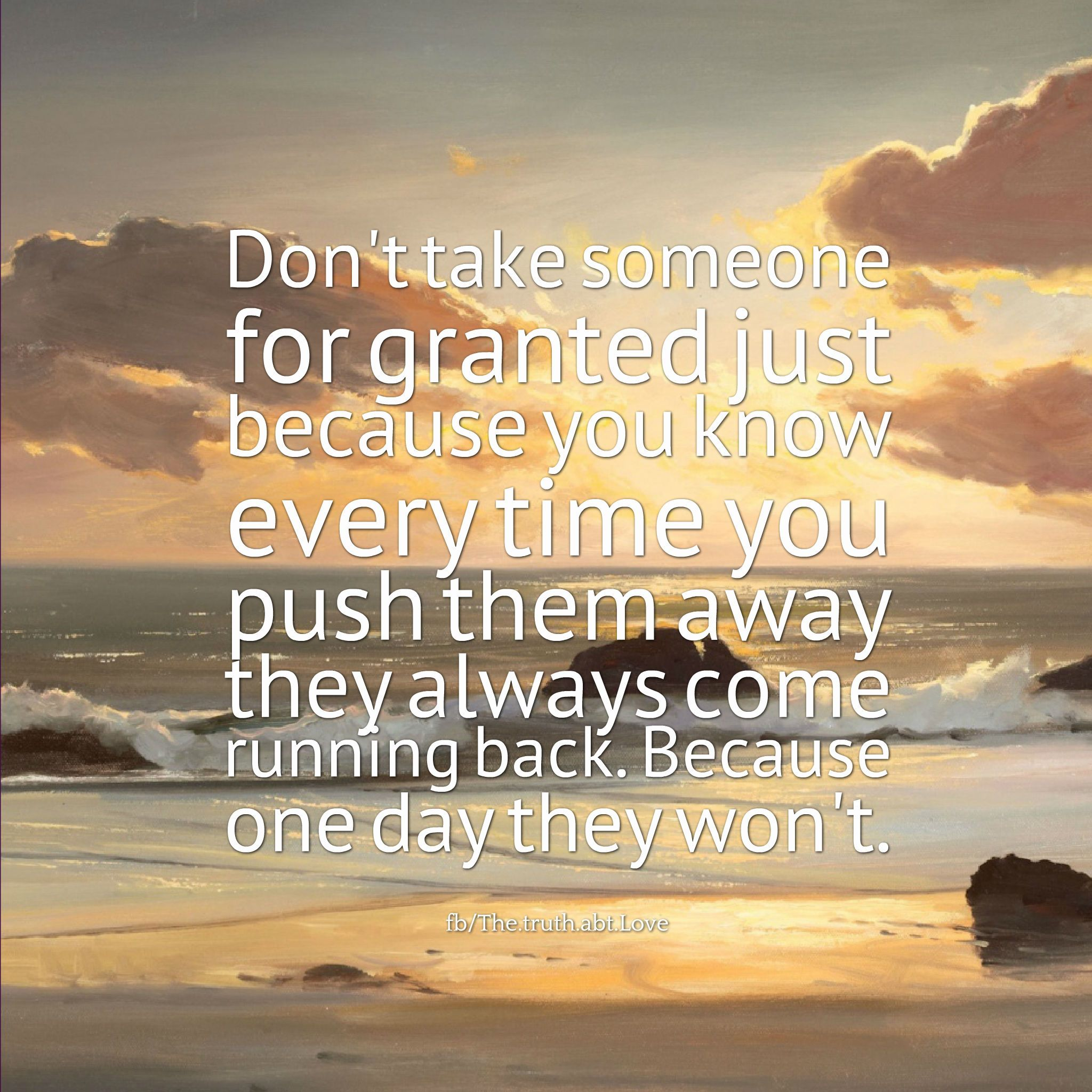 Dont take someone for granted love quotes life quotes