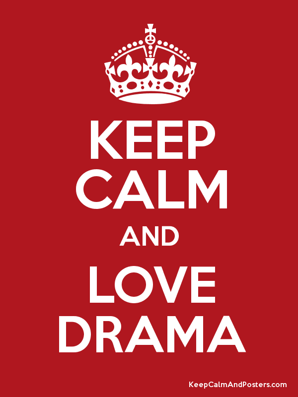 Image result for keep calm and love drama