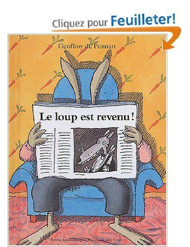 Amazon Fr Le Loup Est Revenu Geoffroy De Pennart