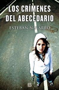 #Novedades #Narrativa Los Crímenes del Abecedario, de @EstebanNavarroS