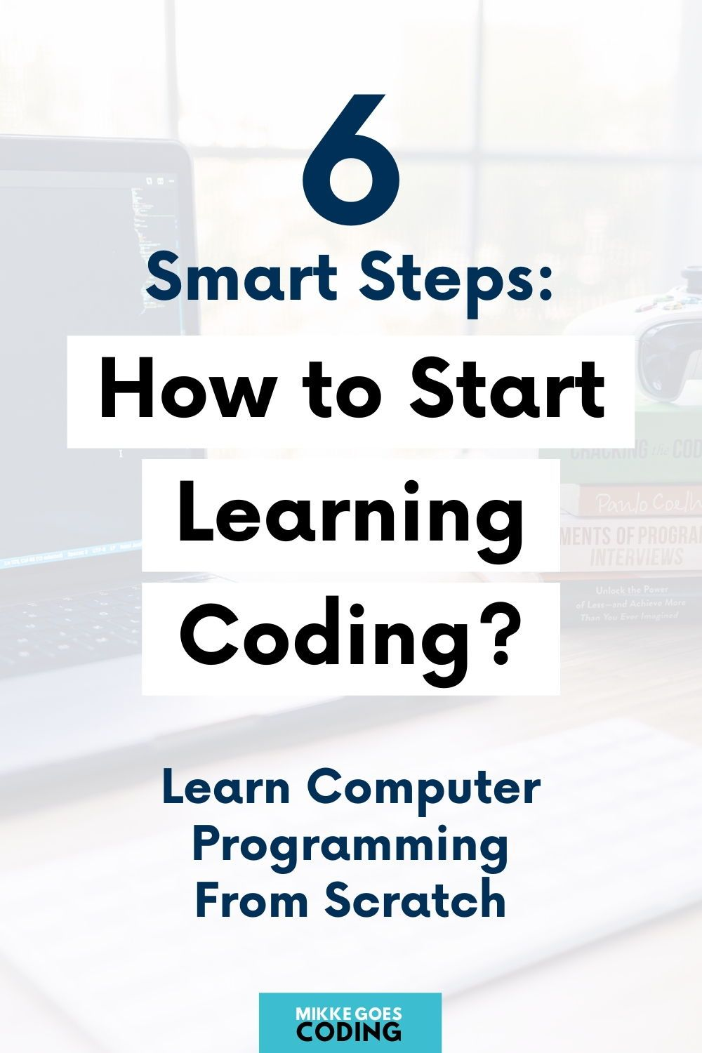 How to Start Learning Coding in 2020? 6 TimeSaving Tips
