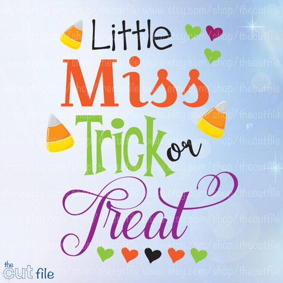 Little Miss Trick Or Treat Svg Halloween Candy Svg Candy Etsy In 2020 Trick Or Treat Little Miss Cricut