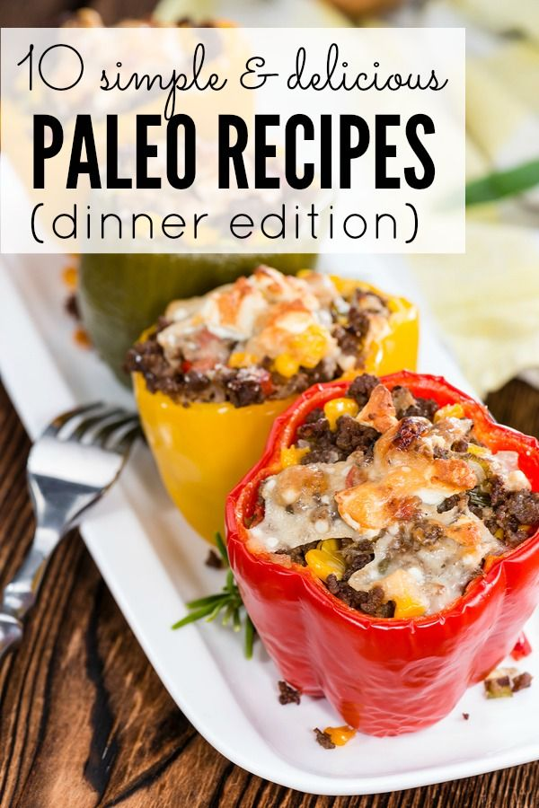 10 Simple Paleo Recipes Paleo Recipes Easy Delicious Paleo Recipes Paleo Recipes Dinner