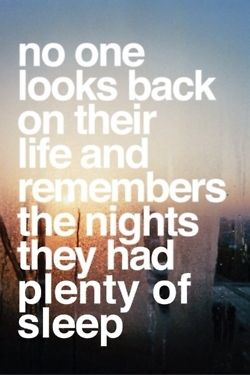 So true despite the fact that we strive for more sleep