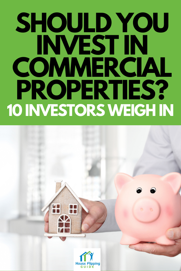 Should You Invest in Commercial Properties? 10 Investors