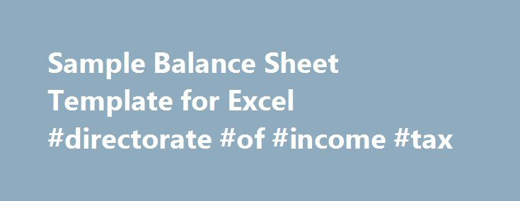 Sample Balance Sheet Template for Excel #directorate #of #income - balance sheet template download