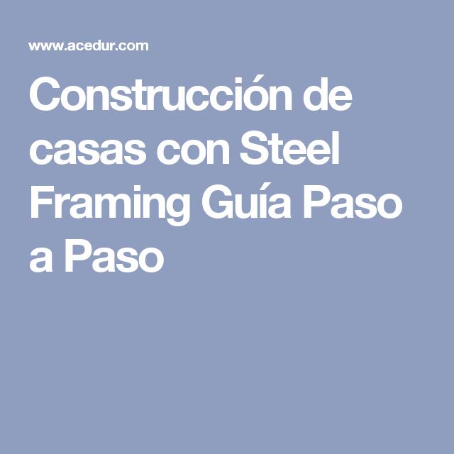 Construcci n de casas con steel framing gu a paso a paso for Construccion de casas paso a paso