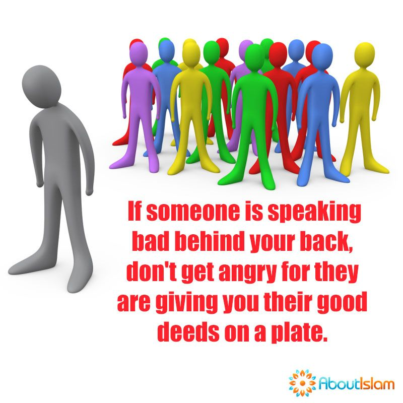 Don t be mad at people who talk behind your back You are