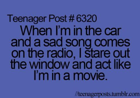 They say that Teenager Posts describe your life… Well they do!