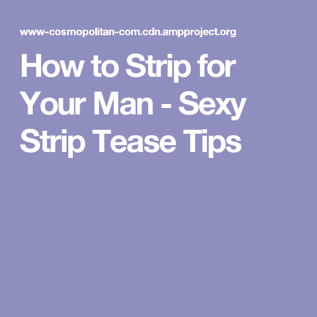 How to sexy strip tease
