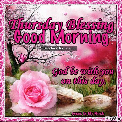 Thursday Blessings Good Morning Good Morning Pinterest