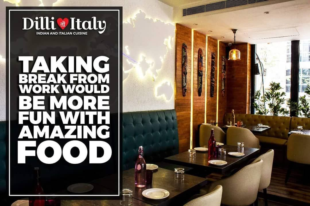 If You Are Searching For The Top Italian Restaurant In Sec 50 Noida Come To Dilli Ton Italy We Serve Indian And Y Food At Best Rates
