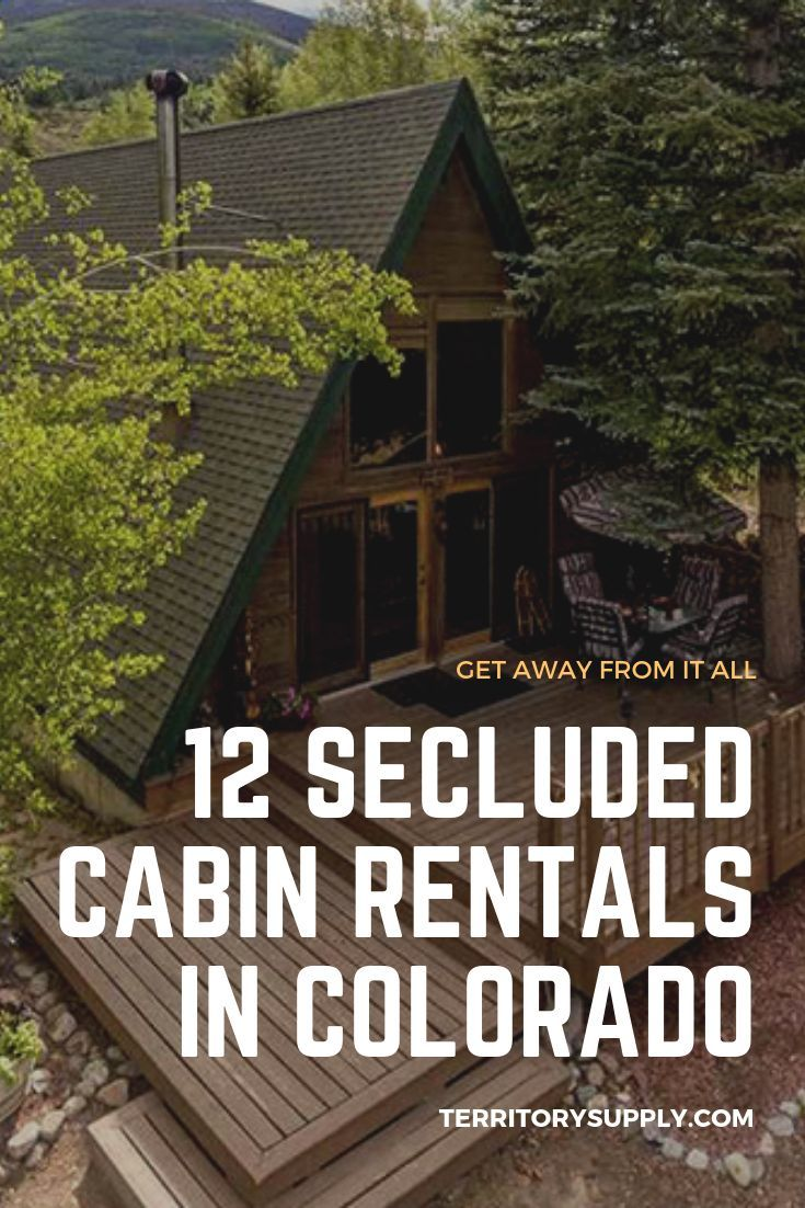 12 Secluded Cabin Rentals In Colorado To Get Away From It