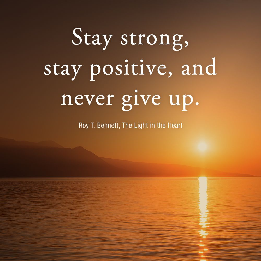 Stay Strong Stay Positive Stay strong quotes, Keep