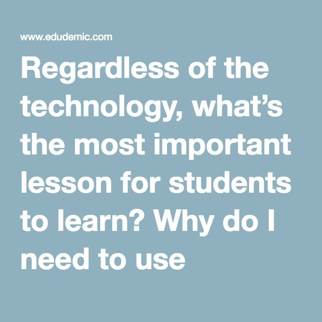 Regardless Of The Technology, What's The Most Important