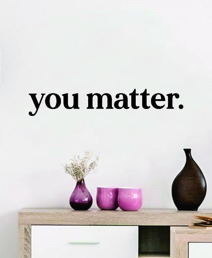 You Matter Wall Decal Sticker Vinyl Decor Art Home Bedroom School Nursery Baby Boy Girl Inspirational Positive Affirmations Self Love - orange