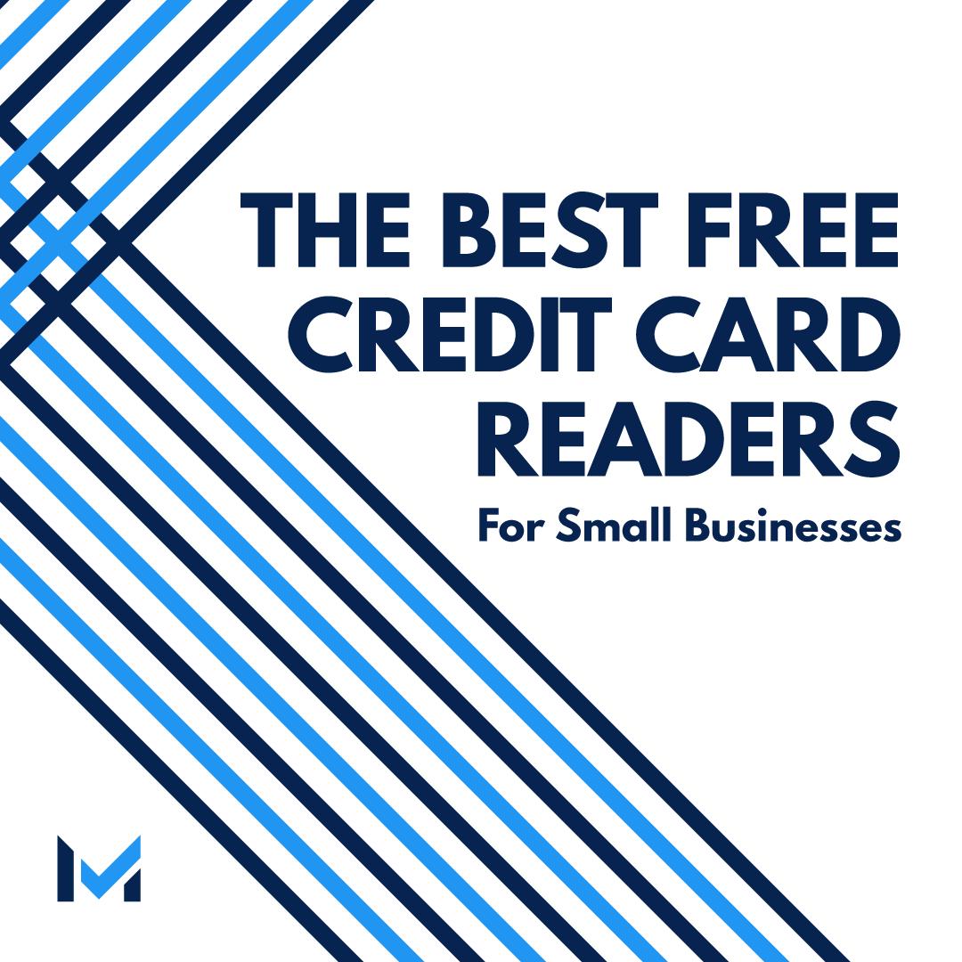 The 4 Best Free Credit Card Readers Top Picks For 2020 Credit Card Readers Free Credit Card Card Reader