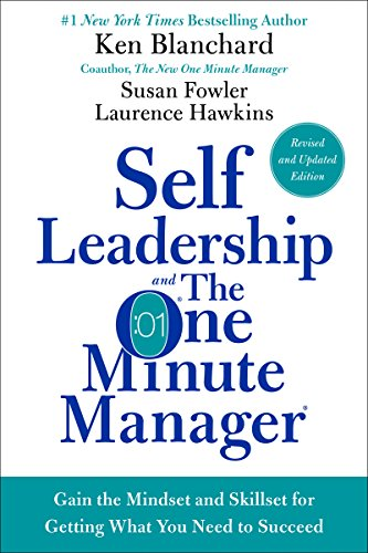 Amazon Com Self Leadership And The One Minute Manager Revised Edition Gain The Mindset And Skillset For Getting One Minute Manager Leadership Business Books