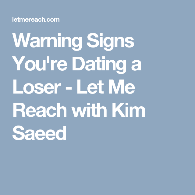 The loser warning signs youre dating a loser