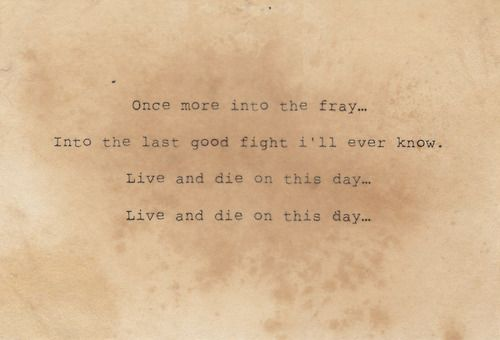 Into The Fray Words To Live By Great Poems Poems Best Quotes Ever