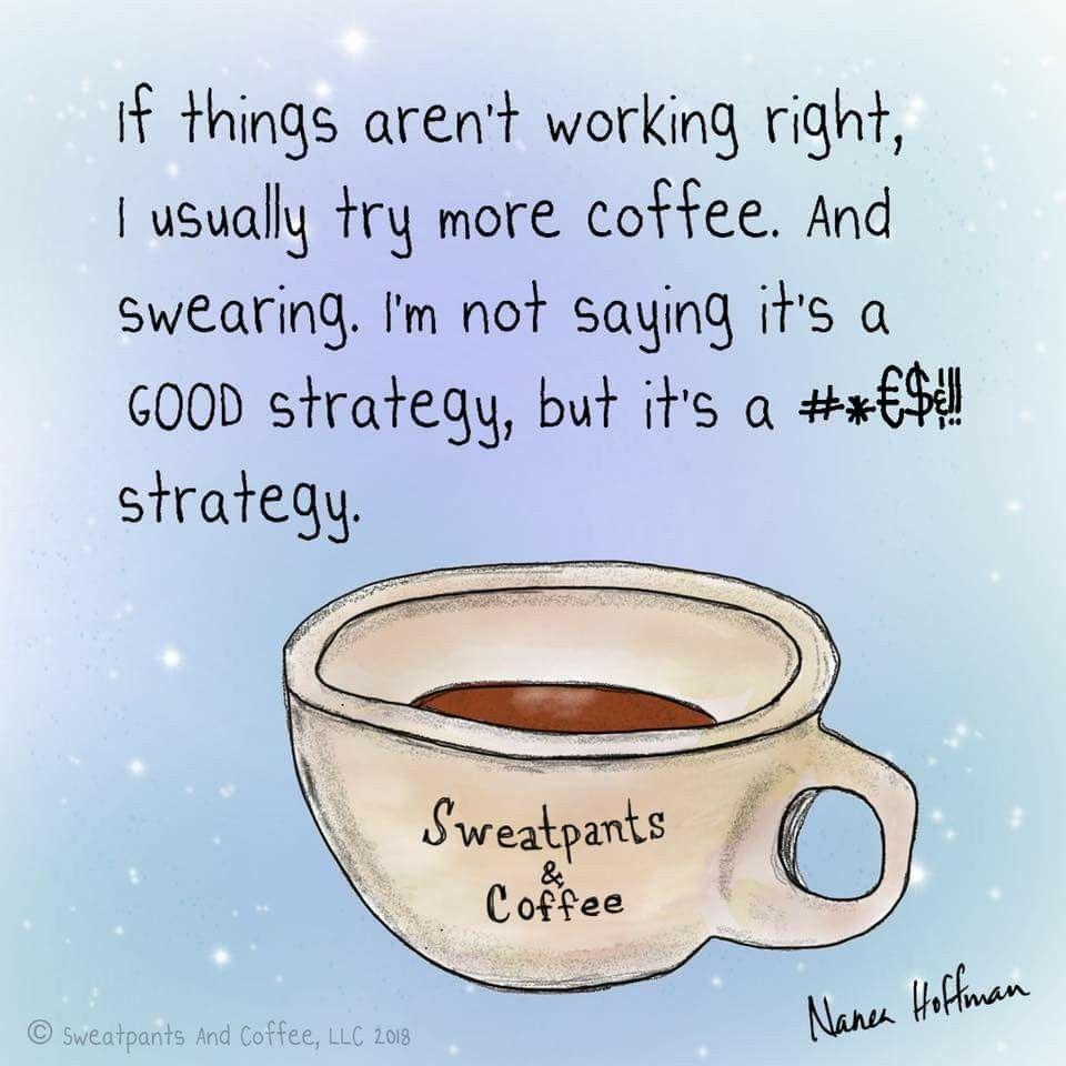 Coffee And Swearing Hehe Coffee Obsession Coffee Humor Coffee Quotes