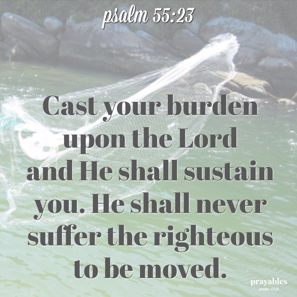 Bible psalm 5523 prayables jesus lord pinterest bible heres a bible picture quote psalm brought to you by prayables fandeluxe Images