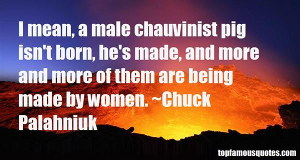 how to change a male chauvinist
