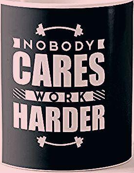 Photo of Nobody Cares Work Harder Motivational Quote Coffee Mug | Zazzle.com