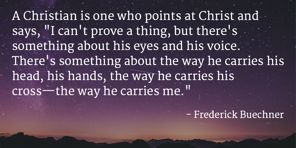 A Christian is... - @Fred_Buechner