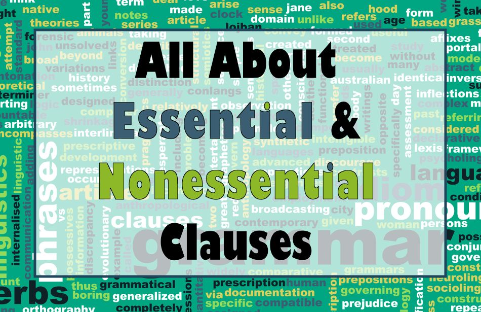 All You Need to Know About Essential Clauses and Nonessential ...