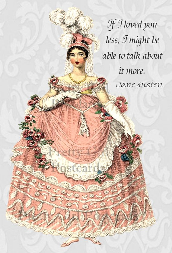 Jane Austen Quotes - If I Loved You Less I Might Be Able To Talk About It More